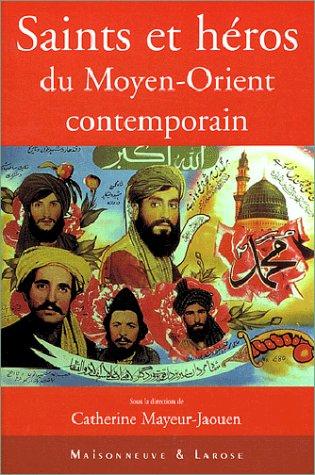 9782706816499: Saints et h�ros du Moyen-Orient contemporain