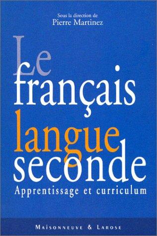 9782706816772: Le Français langue seconde : Apprentissage et curriculum