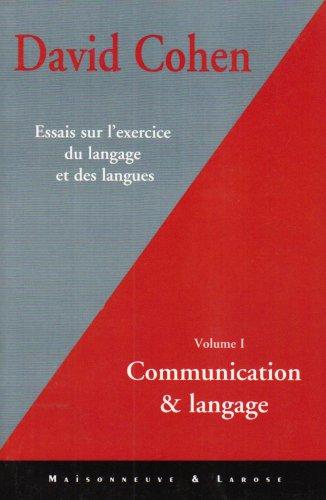 Essais sur l'exercice du langage et des langues. Communication & langage (vol1): Cohen