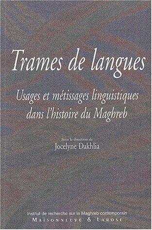 Trames de langues : Usages et métissages: Dakhlia, Jocelyne, Collectif