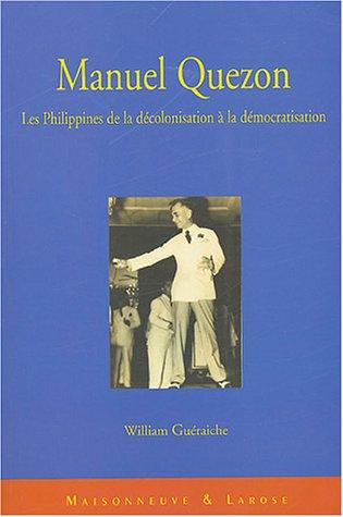 9782706818301: Manuel Quezon : Les Philippines de la décolonisation à la démocratisation