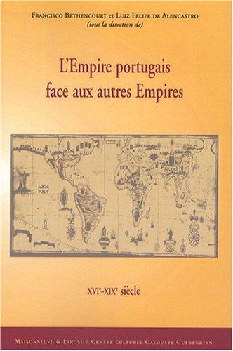 9782706818486: L'Empire portugais face aux autres Empires