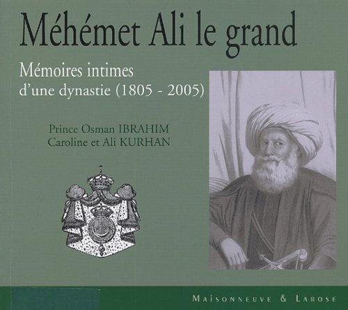 9782706818585: M�h�met Ali le grand : M�moires intimes d'une dynastie