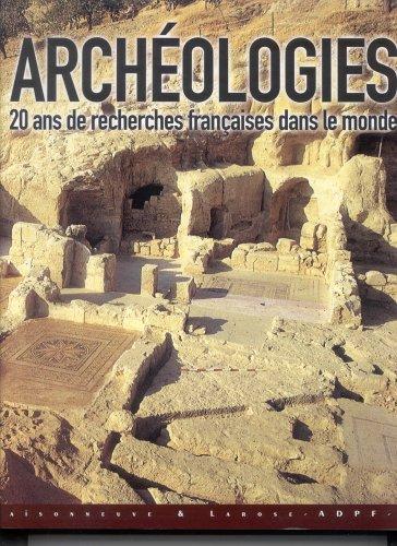 9782706818868: Archéologies : 20 ans de recherches françaises dans le monde