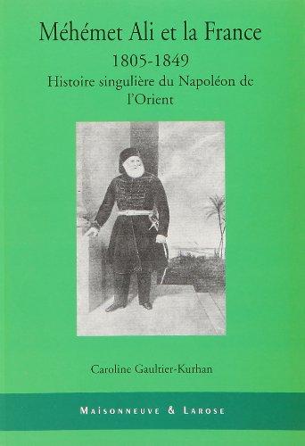 Méhémet Ali et la France 1805-1849 :