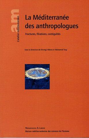 9782706819155: La Méditerranée des anthropologues : Fractures, filiations, contiguïtés (L'Atelier Méditerranéen)