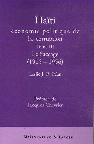 9782706819377: Haïti : économie politique de la corruption : Tome 3, Le saccage (1915-1956)