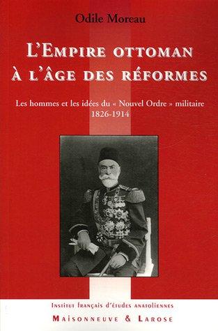 9782706819537: L'Empire ottoman à l'âge des réformes : Les hommes et les idées du