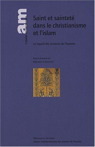 9782706820045: Saint et sainteté dans le christianisme et l'islam : Le regard des sciences de l'homme