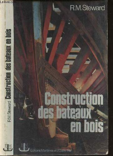 9782707000040: Manuel de Construction des Bateaus en bois. De la perissoire au yacht de croisiere.