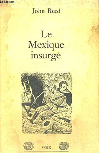Le Mexique insurgé (Collection Voix) (2707107581) by [???]