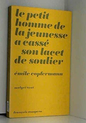 9782707107657: Le petit homme de la jeunesse a casse son lacet de soulier (Malgre tout) (French Edition)