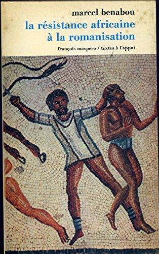9782707108005: La résistance africaine à la romanisation (Textes à l'appui)