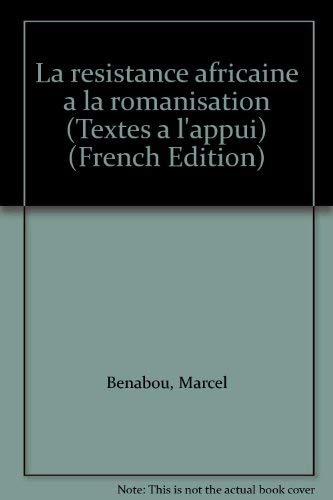 La resistance africaine a la romanisation (Textes a l'appui) (French Edition) (2707108006) by Benabou, Marcel