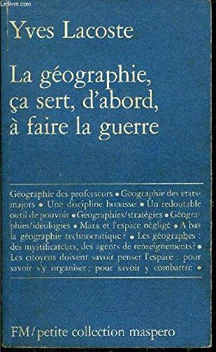 9782707108159: La geographie, ca sert, d'abord, a faire la guerre (Petite collection Maspero) (French Edition)