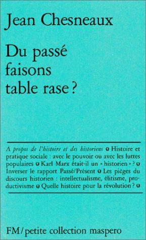 9782707108173: Du passe faisons table rase?: A propos de l'histoire et des historiens (Petite collection Maspero ; 164) (French Edition)