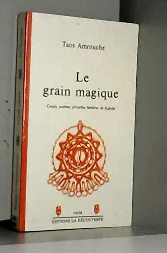 LE GRAIN MAGIQUE - contes, poèmes, proverbes: AMROUCHE, TAOS