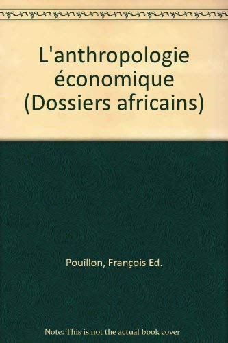 L'Anthropologie Economique: Courants Et Problemes: Pouillon, Francois (ed.)
