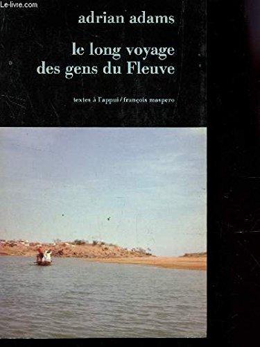 9782707108975: Le long voyage des gens du fleuve (Textes a l'appui)