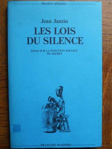 9782707109200: Les lois du silence: Essai sur la fonction sociale du secret (Dossiers africains)