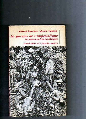 9782707109538: Les putains de l'imperialisme / les mercenaires en afrique (Cahiers Libres)