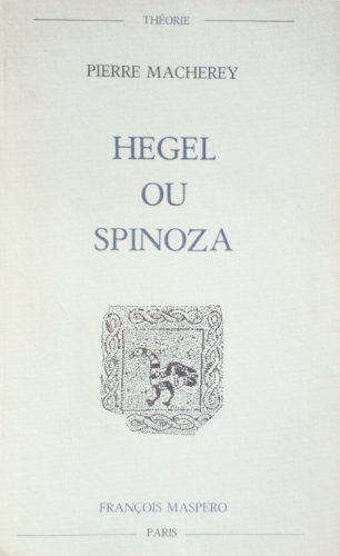 9782707110572: Hegel ou Spinoza (Theorie) (French Edition)