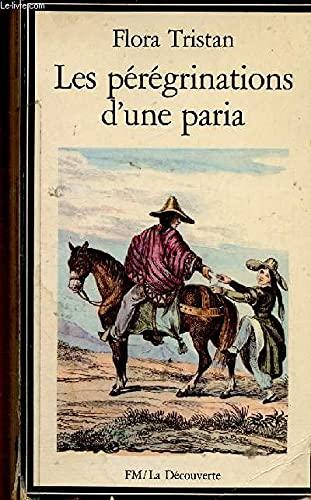 9782707111012: Les peregrinations d'une paria: 1833-1834 (La Decouverte ; 4) (French Edition)