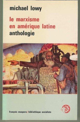 9782707111364: Le Marxisme en Amerique latine de 1909 a nos jours: Anthologie (Bibliotheque socialiste) (French Edition)
