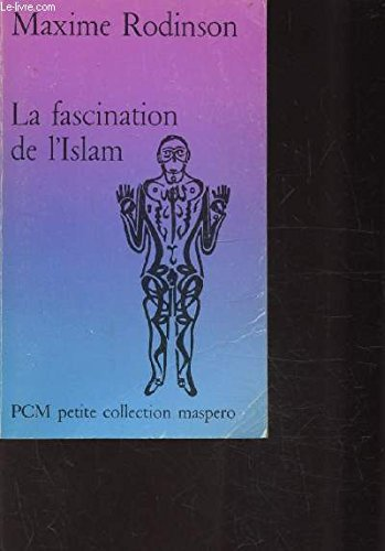 9782707111906: La Fascination de l'Islam (Petite collection Maspero) (French Edition)