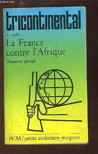 La France contre l'Afrique: Tricontinental