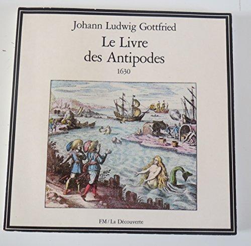 Le livre des antipodes. 1630: GOTTFRIED JOHANN LUDWIG