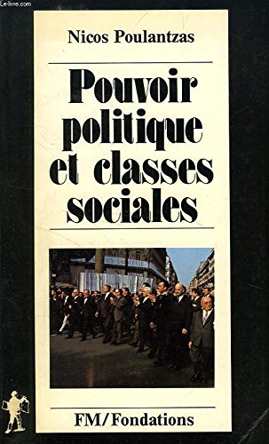 Pouvoir politique et classes sociales de l'Etat capitaliste (Fondations) (French Edition) (270711281X) by Nicos Ar Poulantzas