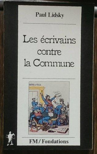 9782707113412: Les écrivains contre la Commune (Fondations)