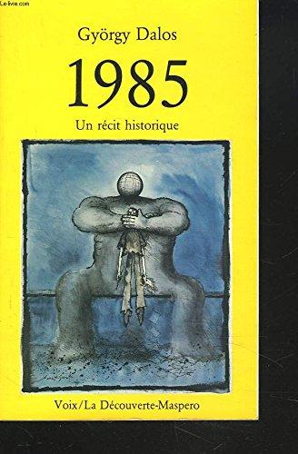 1985, un récit historique: György Dalos