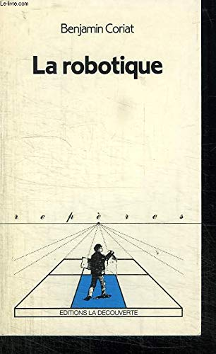 9782707114280: La robotique (Collection Reperes) (French Edition)
