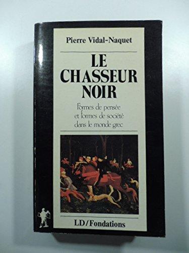 9782707114334: Le chasseur noir: Formes de pensees et formes de societe dans le monde grec (Fondations) (French Edition)