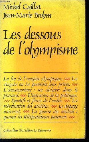 Les dessous de l'olympisme (Cahiers libres) (French: Caillat, Michel