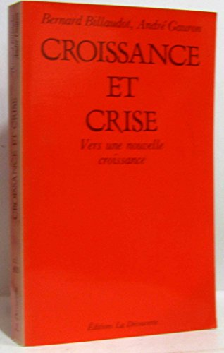 9782707115447: Croissance et crise: Vers une nouvelle croissance (Cahiers libres) (French Edition)