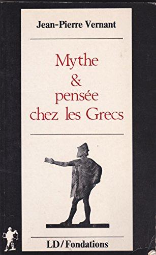 9782707115782: Mythe et pensee chez les Grecs: Etudes de psychologie historique (Fondations) (French Edition)
