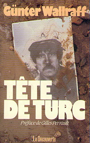 Tête de Turc.: Gunter Wallraff.