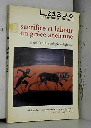 9782707116277: Sacrifice et labour en Grece ancienne: Essai d'anthropologie religieuse (Images a l'appui) (French Edition)