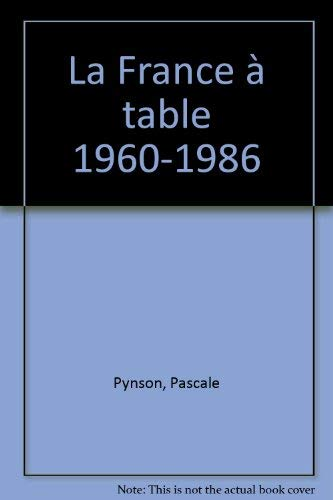 9782707116789: La France a table: 1960-1986 (French Edition)