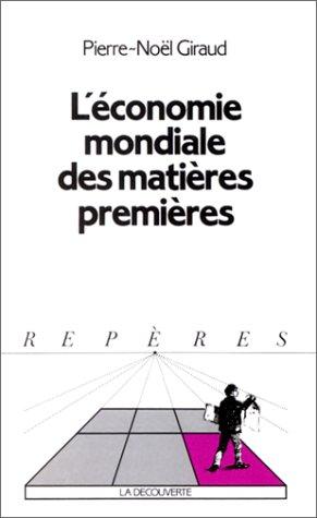 9782707118578: L'Économie mondiale des matières premières