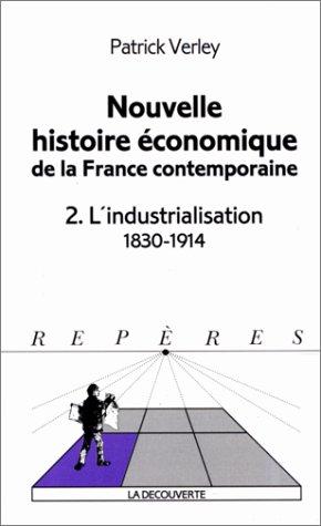 Nouvelle histoire économique de la France contemporaine. 2. L'industrialisation. 1830-...