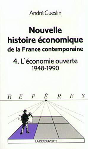 Nouvelle histoire économique de la France contemporaine. 4. L'économie ouverte ...