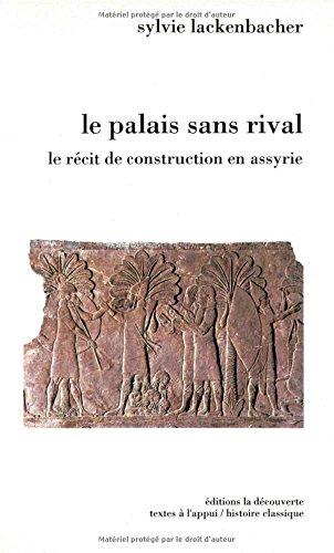 9782707119728: Le palais sans rival: Le récit de construction en Assyrie (Textes à l'appui) (French Edition)