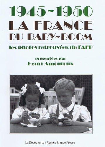 9782707119872: 1945-1950, la France du baby-boom: Les photos retrouvées de l'AFP (French Edition)