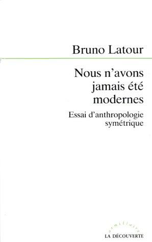 9782707120830: Nous n'avons jamais été modernes: Essai d'anthropologie symétrique (Collection L'Armillaire) (French Edition)