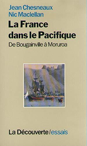 9782707120946: La France dans le Pacifique : De Bougainville � Moruroa