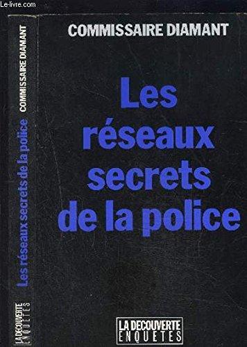 Les reseaux secrets de la police (Enquetes) (French Edition): Diamant